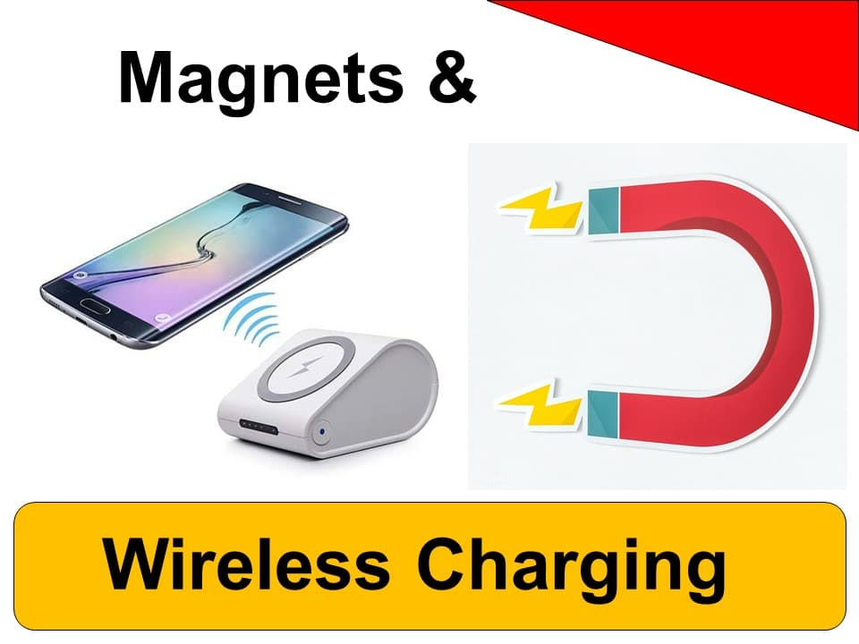 Wireless Charging & Magnets